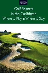 Golf Resorts in the Caribbean by Jim Nicol