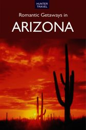 Romantic Getaways in Arizona by Don Young