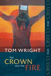 Crown and the Fire, The by Tom Wright