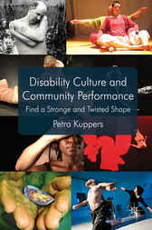 Disability Culture and Community Performance by Petra Kuppers