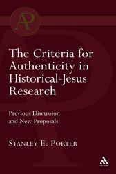 Criteria for Authenticity in Historical-Jesus Research by Stanley E. Porter