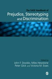 The SAGE Handbook of Prejudice, Stereotyping and Discrimination by John F. Dovidio