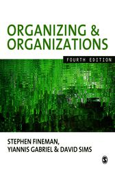 Organizing & Organizations by Stephen Fineman