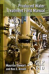 Produced Water Treatment Field Manual by Maurice Stewart