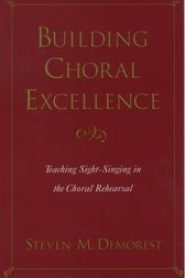Building Choral Excellence by Steven M. Demorest