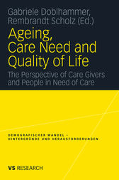 Ageing, Care Need and Quality of Life by Gabriele Doblhammer