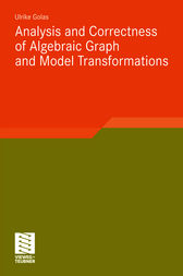 Analysis and Correctness of Algebraic Graph and Model Transformations by Ulrike Golas