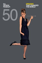 Fifty Dresses that Changed the World by Design Museum Enterprise Limited