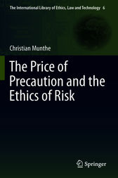 The Price of Precaution and the Ethics of Risk by Christian Munthe