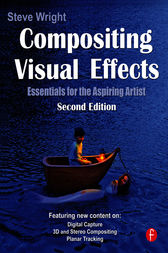 Compositing Visual Effects by Steve Wright