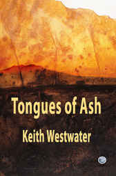 Tongues of Ash by Keith Westwater