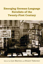Emerging German-Language Novelists of the Twenty-First Century by Lyn Marven