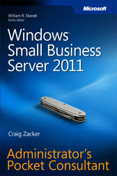 Windows Small Business Server 2011 Administrator's Pocket Consultant by Craig Zacker