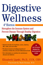Digestive Wellness: Strengthen the Immune System and Prevent Disease Through Healthy Digestion, Fourth Edition by Elizabeth Lipski