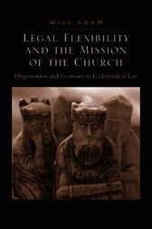 Legal Flexibility and the Mission of the Church by Will Adam