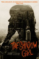 The Shadow Girl by John Larkin