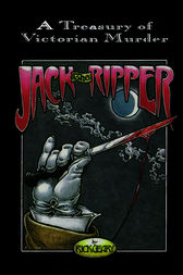 Jack the Ripper: A Journal of the Whitechapel Murders 1888-1889 by Rick Geary