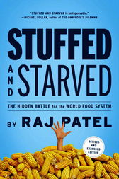 Stuffed and Starved by Raj Patel