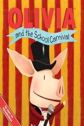 OLIVIA and the School Carnival by Tina Gallo