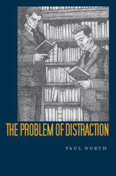The Problem of Distraction by Paul North
