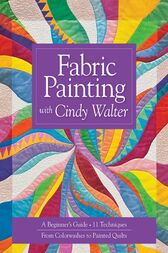 Fabric Painting with Cindy Walter by Cindy Walter