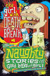 Naughty Stories: The Girl With Death Breath and Other Naughty Stories for Good Boys and Girls