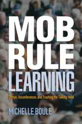 Mob Rule Learning by Michelle Boule