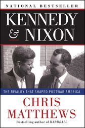 Kennedy & Nixon by Chris Matthews
