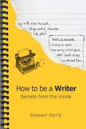 How to Be a Writer by Stewart Ferris