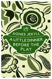 A Little Dinner Before the Play by Agnes Jekyll