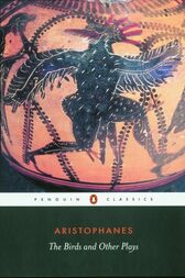 The Birds and Other Plays by Aristophanes;  Alan H. Sommerstein;  David Barrett