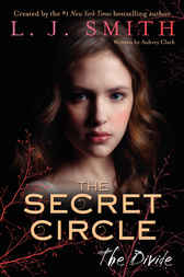 The Secret Circle: The Divide by L. J. Smith
