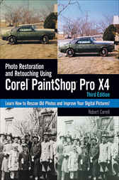 Photo Restoration and Retouching Using Corel PaintShop Pro X4 by Robert Correll