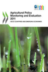 Agricultural Policy Monitoring and Evaluation 2011: OECD Countries and Emerging Economies by OECD Publishing