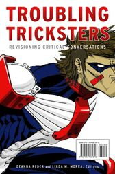 Troubling Tricksters: Revisioning Critical Conversations