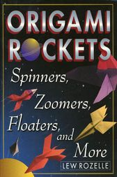 Origami Rockets by Lew Rozelle