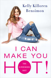 I Can Make You Hot! by Kelly Killoren Bensimon