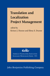 Translation and Localization Project Management by Keiran J. Dunne