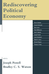 Rediscovering Political Economy by Joseph Postell