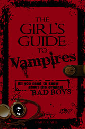 The Girl's Guide to Vampires by Barb Karg