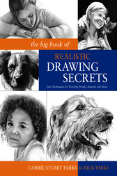 The Big Book of Realistic Drawing Secrets by Carrie Stuart Park