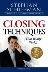 Closing Techniques (That Really Work!) by Stephan Schiffman