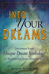 Into Your Dreams by Janece O. Hudson EdD
