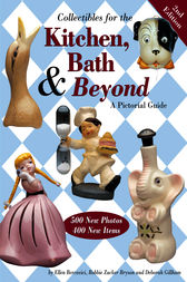 Collectibles for the Kitchen, Bath & Beyond by Ellen Bercovici