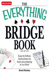 The Everything Bridge Book by Brent Manley