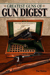The Greatest Guns of Gun Digest by Dan Shideler