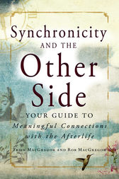Synchronicity and the Other Side by Trish MacGregor