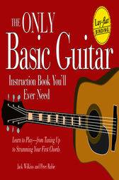 The Only Basic Guitar Instruction Book You'll Ever Need by Jack Wilkins