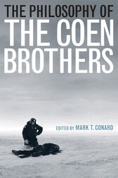 The Philosophy of the Coen Brothers by Mark T. Conard