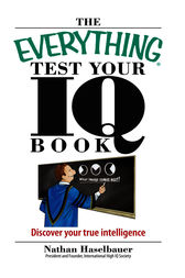 The Everything Test Your I.Q. Book by Nathan Haselbauer